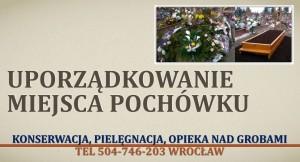 Uporządkowanie grobu Wrocław tel. 504-746-203.