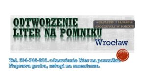 Renowacja napisów. Cmentarz Wrocław.
